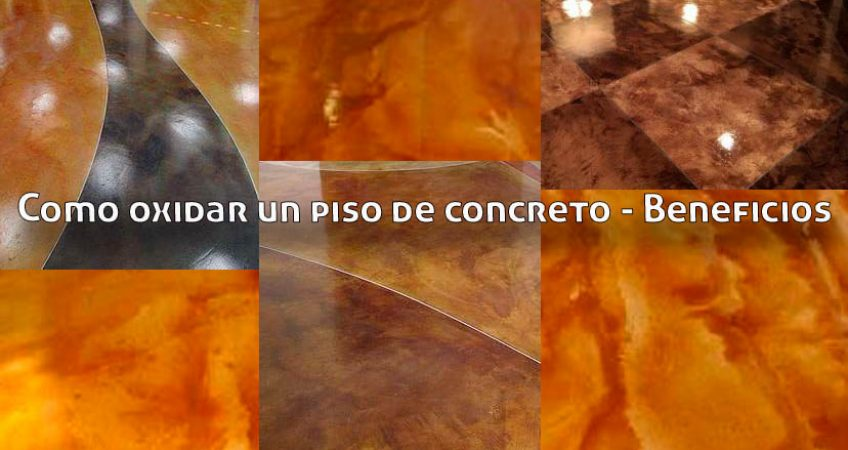 Como oxidar un piso de concreto - Beneficios