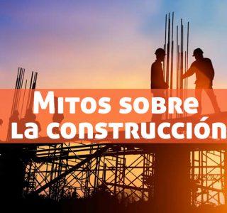 mitos de la construcción